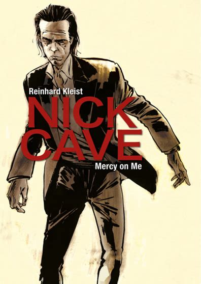 nick cave mercy on watch trailer for new nick cave biographical graphic novel under the radar music magazine