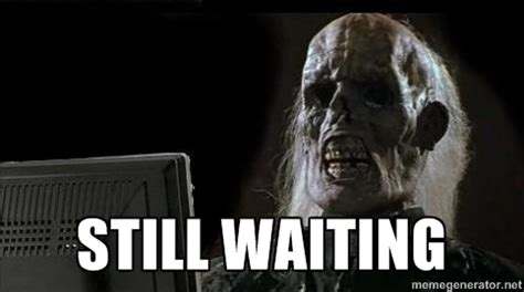 Waiting Memes - still waiting meme skeleton image memes at relatably com