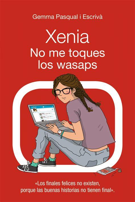 xenia tienes un wasap xenia tienes un wasap ebook 183 ebooks 183 el corte ingl 233 s