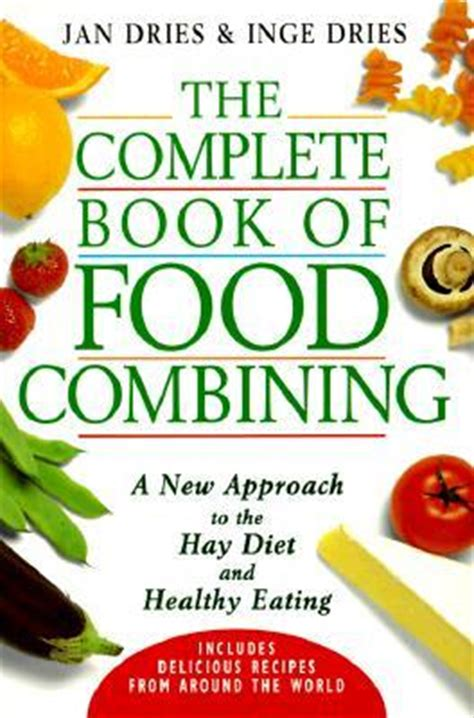 diet and health books the complete book of food combining a new approach to the