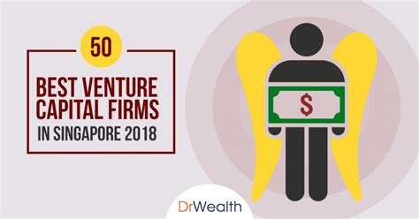Best Venture Capital Mba Programs by 50 Best Venture Capital Firms In Singapore 2018 Dr Wealth