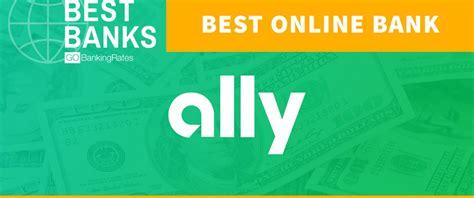 bank ally best bank of 2017 ally bank gobankingrates