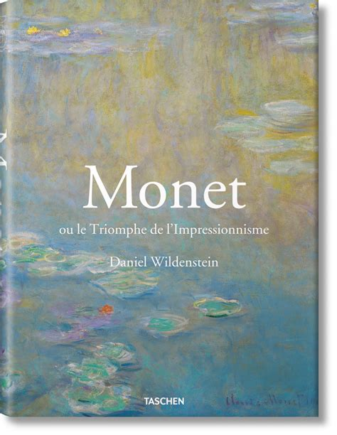 libro monet or the triumph monet ou le triomphe de l impressionnisme 201 ditions taschen