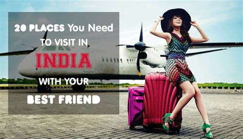 A Place You Often Visit 20 Places You Need To Visit In India With Your Best Friend Aaobihar