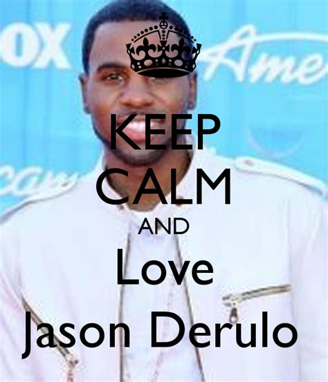 jason derulo poster keep calm and love jason derulo poster bieber s wifeyy