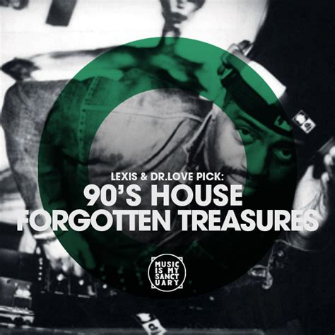 90 s house music 90 s house forgotten treasures music is my sanctuary podcast