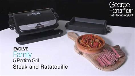 George Foreman Evolve Grill by George Foreman Evolve Grill How To Steak Ratatouille