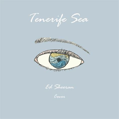 ed sheeran tenerife sea tenerife sea ed sheeran album art by shadowdolphin on