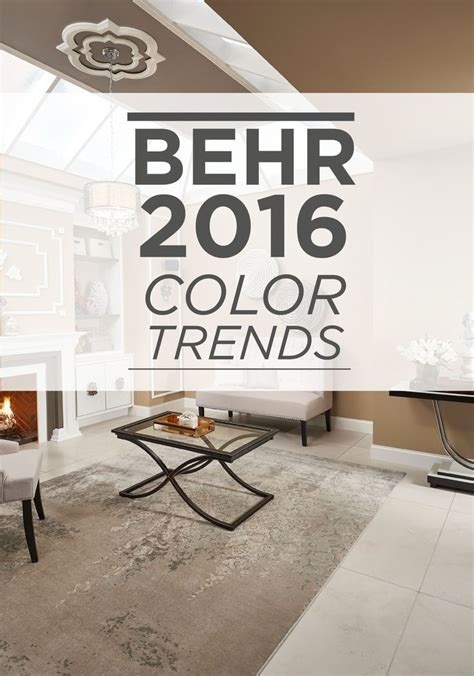 home design color trends 2016 104 best behr 2016 color trends images on pinterest