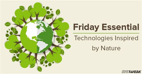 Happy Friday Nature Inspired by Friday Essential Technologies Inspired By Nature