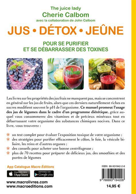 Cherie Calbom Juicing Fasting And Detoxing For by Jus D 233 Tox Je 251 Ne Un Livre De Cherie Calbom Chez Macro