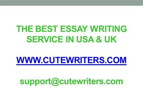 Best Essay Writing Service Uk by The Best Essay Writing Service In Usa Uk Cutewriters Authorstream