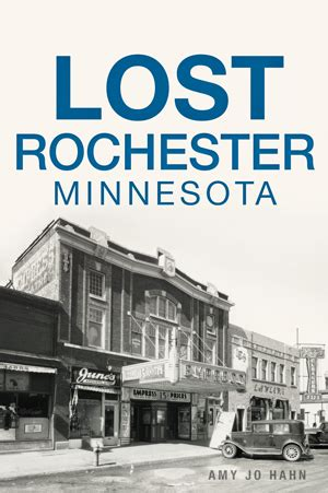 lost rochester minnesota by jo hahn the history