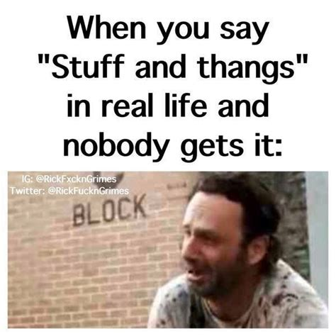 Walking Dead Stuff And Things Meme - best 25 stuff and thangs ideas on pinterest walking