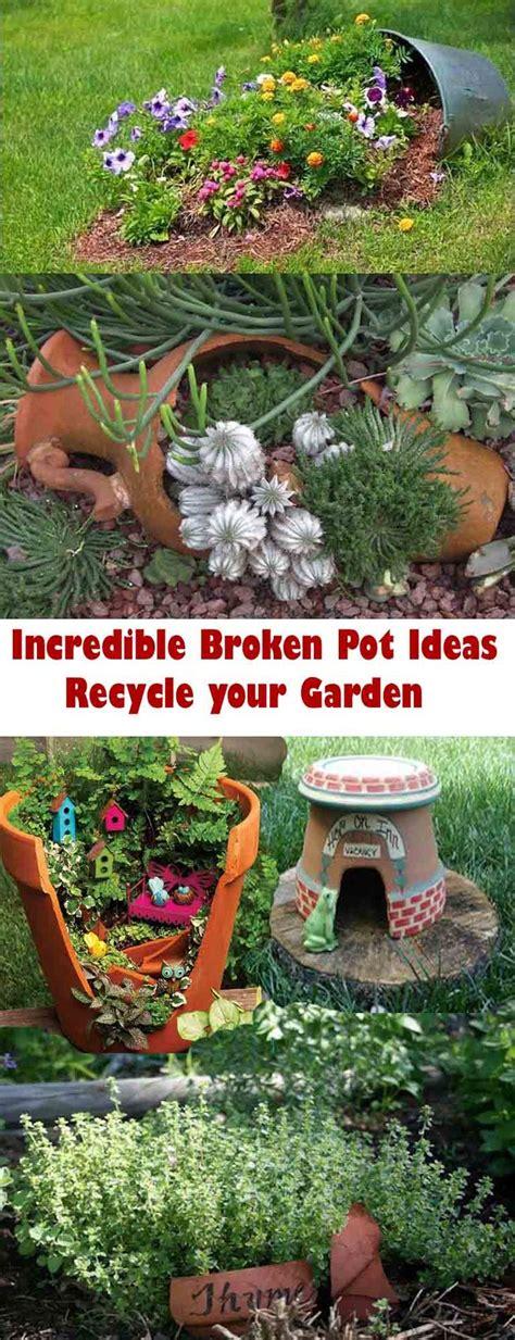 garden recycle ideas broken pot ideas recycle your garden