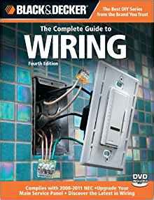 black decker the complete guide to wiring updated 7th edition current with 2017 2020 electrical codes black decker complete guide books black decker the complete guide to wiring upgrade your