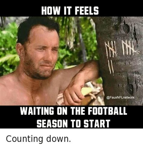 Football Season Meme - how it feels waiting on the football season to start