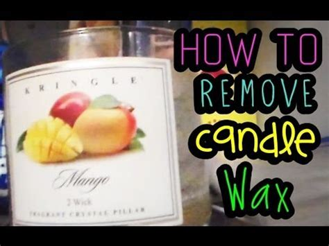 how to remove wax from a candle easily