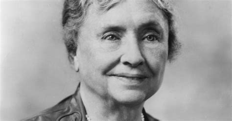 biodata helen keller quot the best and most beautiful things in the world cannot be