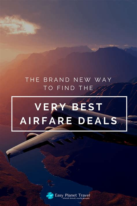the brand new way to find the best airfare deals easy planet travel