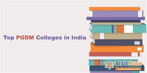 Top Mba Courses In India by Top Pgdm Colleges In India Brainbuxa