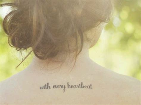 tattoo with every heartbeat meaning with every heartbeat tattoo neat quotes pinterest