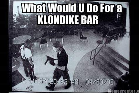 Klondike Bar Meme - meme creator what would u do for a klondike bar meme