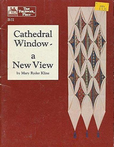a pattern language isbn cathedral window a new view by mary ryder kline paperback