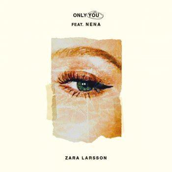 only you testo e traduzione zara larsson tutti i testi delle canzoni e le traduzioni
