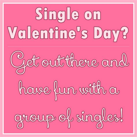 being single on valentines day quotes 10 s day quotes for single