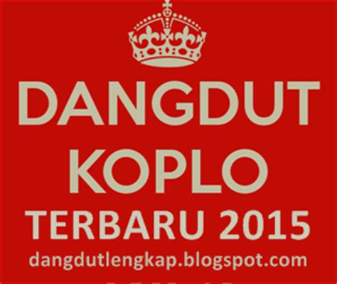 download mp3 dangdut indonesia daftar lagu dangdut koplo terbaru 2015 blog dangdut