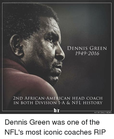 Dennis Green Meme - dennis green 1949 2016 2nd african american head coach in