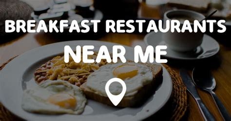 Breakfast Restaurants Near Me Points Near Me Breakfast Buffets Near Me