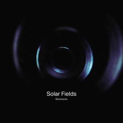 solar fields leaving home movements solar fields