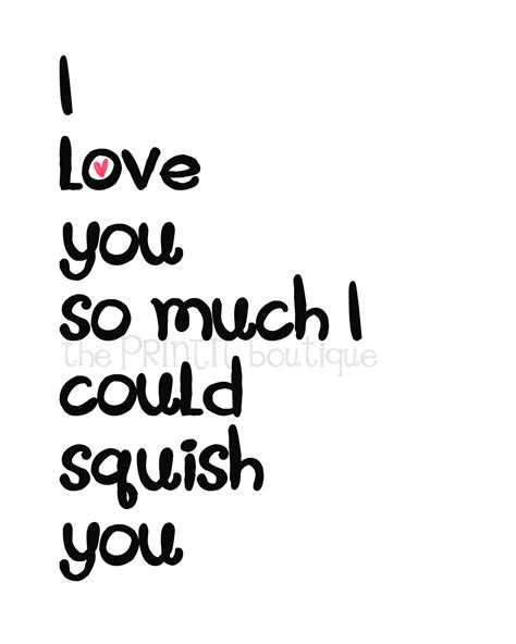 I I This Much by Items Similar To I You So Much I Could Squish You 8