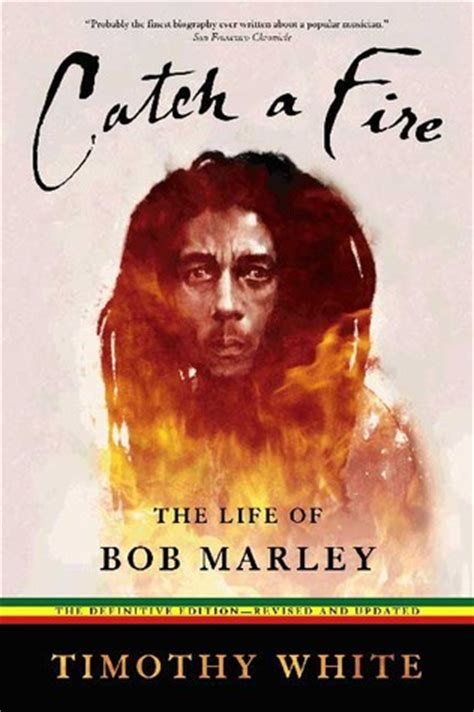 Bob Marley Biography Catch A Fire | catch a fire the life of bob marley by timothy white