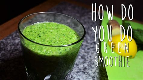 Make Your Own Detox Smoothie by How To Make Your Own Detox Smoothie How Do You Do