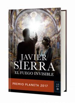 gratis libro el fuego invisible premio planeta 2017 para leer ahora planeta de libros