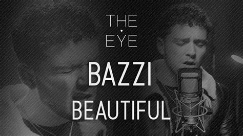 bazzi acoustic bazzi beautiful acoustic the eye youtube