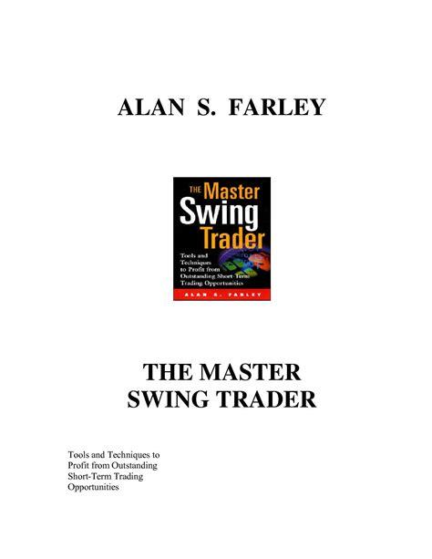 the master swing trader calam 233 o alan farley the master swing trader 1