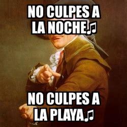 Memes Playa - meme joseph ducreux no culpes a la noche no culpes a la