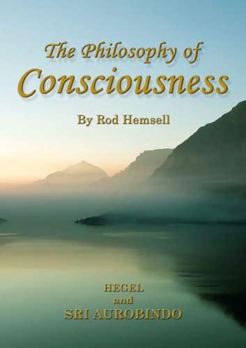 sri aurobindo or the adventure of consciousness books the philosophy of consciousness hegel and sri aurobindo