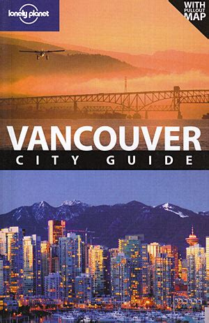 libro lonely planet vancouver travel librer 237 a desnivel vancouver city guide lonely planet john lee