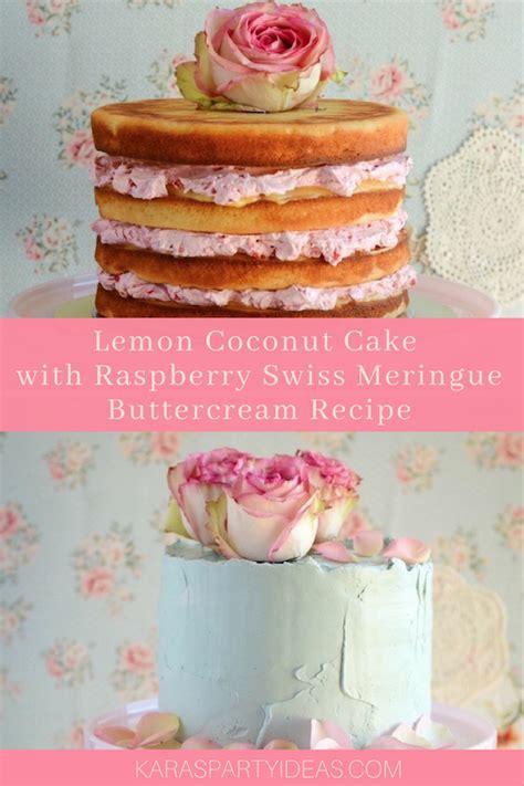 karas party ideas lemon coconut cake  raspberry swiss meringue buttercream recipe karas