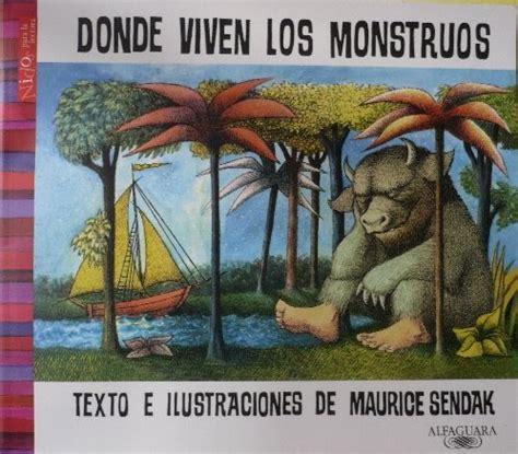 libro donde viven los monstruos que hable la infancia lectura del libro donde viven los monstruos