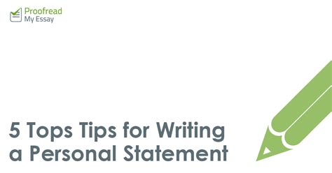 Tips For Writing A Personal Essay by 5 Top Tips For Writing A Personal Statement Proofread My Essay