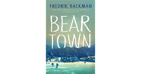 beartown a novel books beartown by fredrik backman reviews discussion