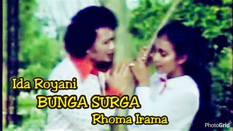 film rhoma irama raja dangdut full movie bunga surga rhoma irama ft ida royani original video