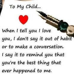 To my children i tell you everyday many times a day that i love you