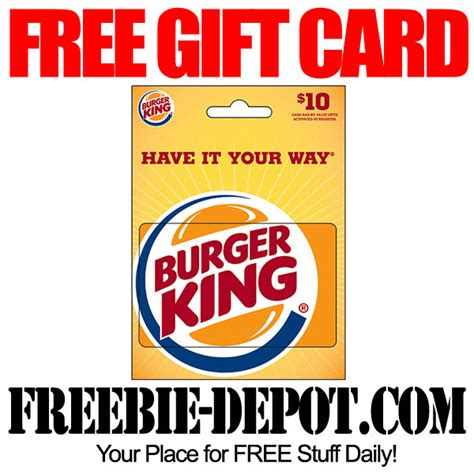 Burger King Gift Card - free 10 burger king gift card freebie depot